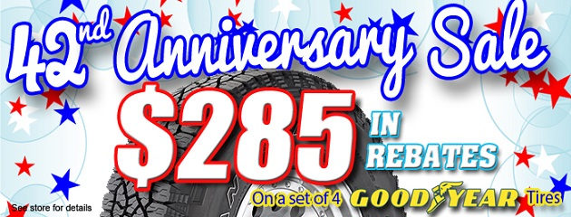 42nd Anniversary Sale. $285 in Rebates on a set of 4 Goodyear Tires!