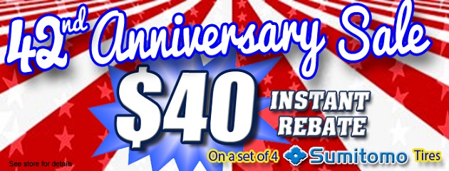 42nd Anniversary Sale. $40 Instant Rebate on a set of 4 Sumitomo Tires!