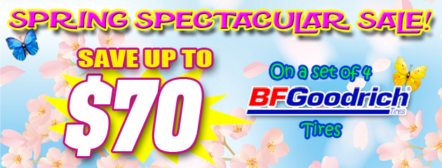 $70 off BFGoodrich Tires! Spring Spectacular Sale!