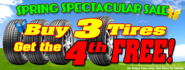 Buy 3 Tires get the 4th Tire Free! Spring Spectacular Sale!