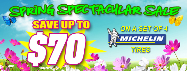 $70 off Michelin Tires! Spring Spectacular Sale!